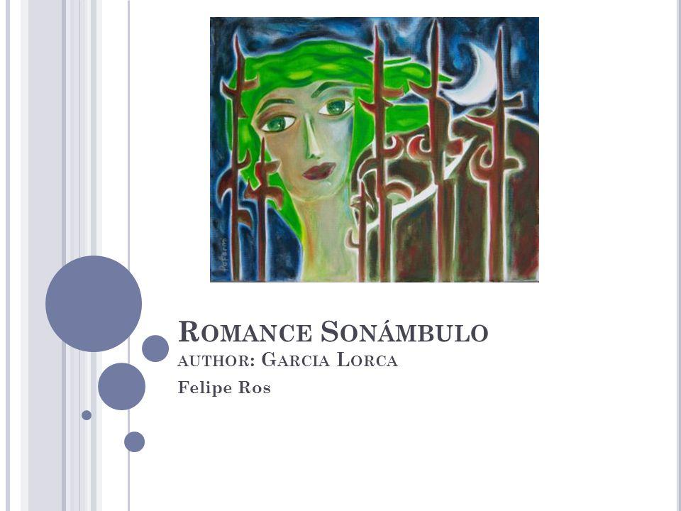Romance Sonámbulo author: Garcia Lorca