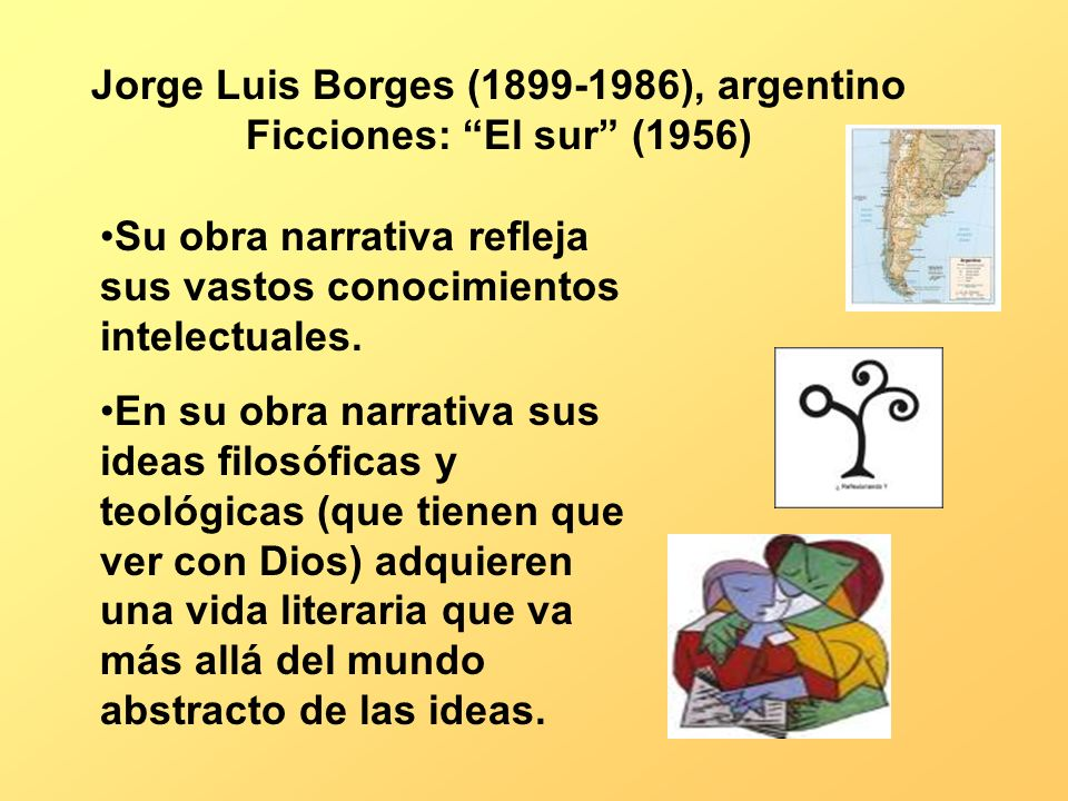 Jorge Luis Borges (1899-1986), argentino Ficciones: El sur (1956)