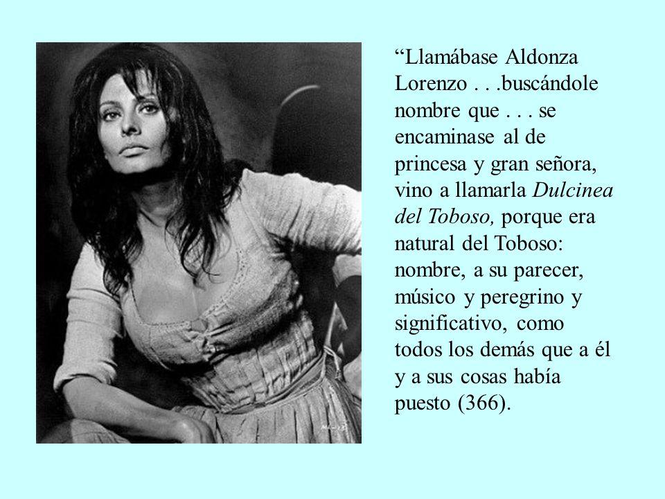 Llamábase Aldonza Lorenzo. buscándole nombre que