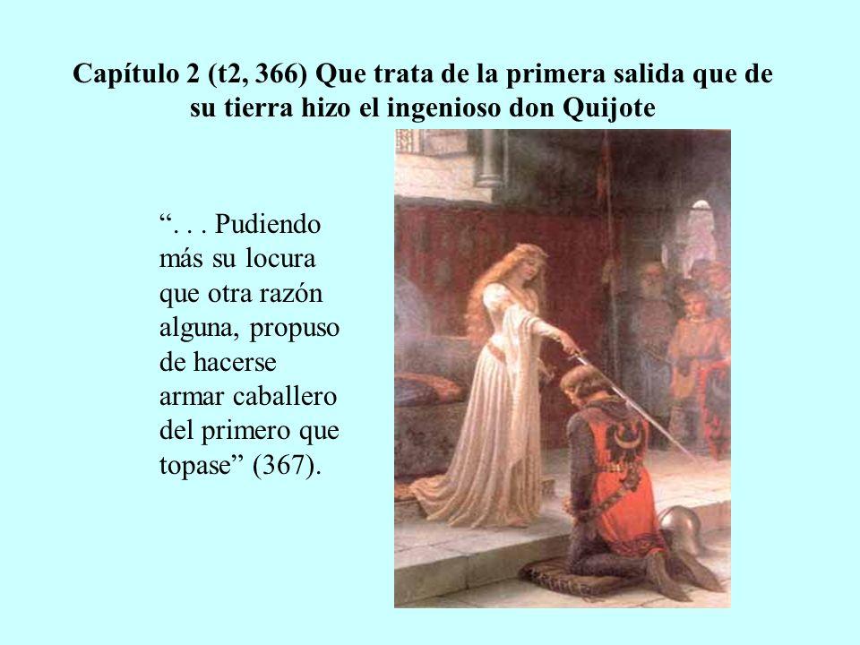 Capítulo 2 (t2, 366) Que trata de la primera salida que de su tierra hizo el ingenioso don Quijote