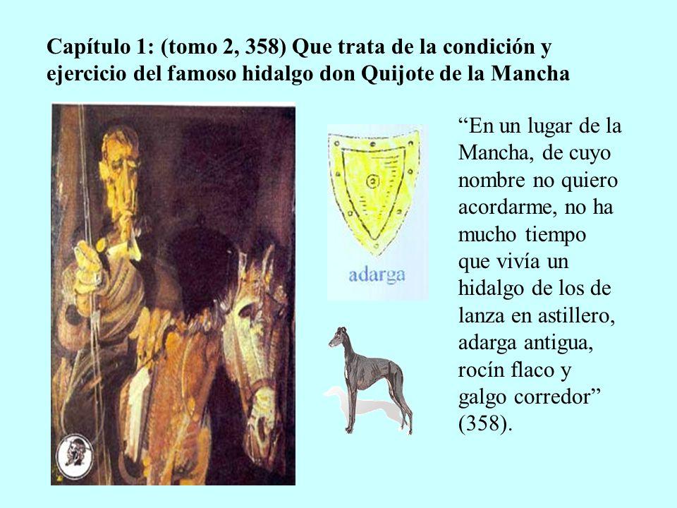 Capítulo 1: (tomo 2, 358) Que trata de la condición y ejercicio del famoso hidalgo don Quijote de la Mancha