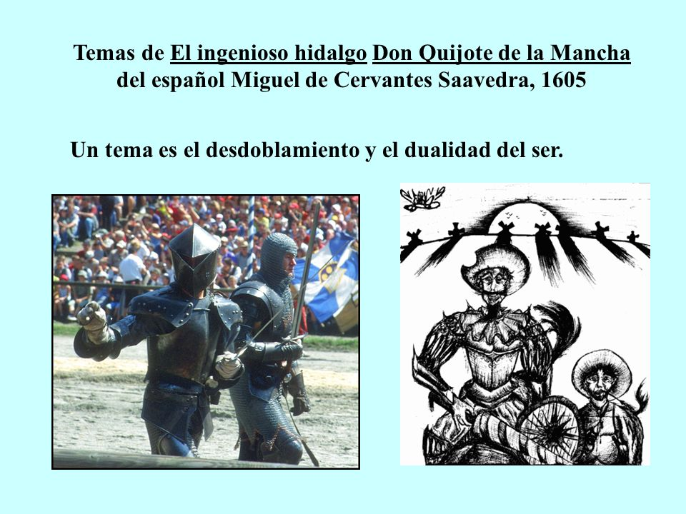 Temas de El ingenioso hidalgo Don Quijote de la Mancha del español Miguel de Cervantes Saavedra, 1605
