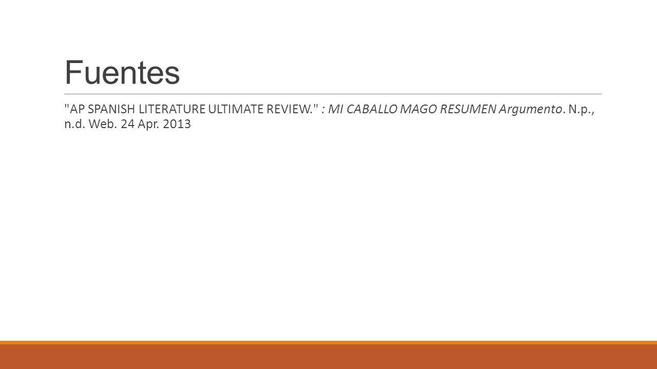 Fuentes AP SPANISH LITERATURE ULTIMATE REVIEW. : MI CABALLO MAGO RESUMEN Argumento.