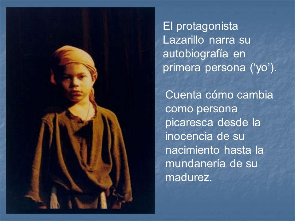 El protagonista Lazarillo narra su autobiografía en primera persona ('yo').