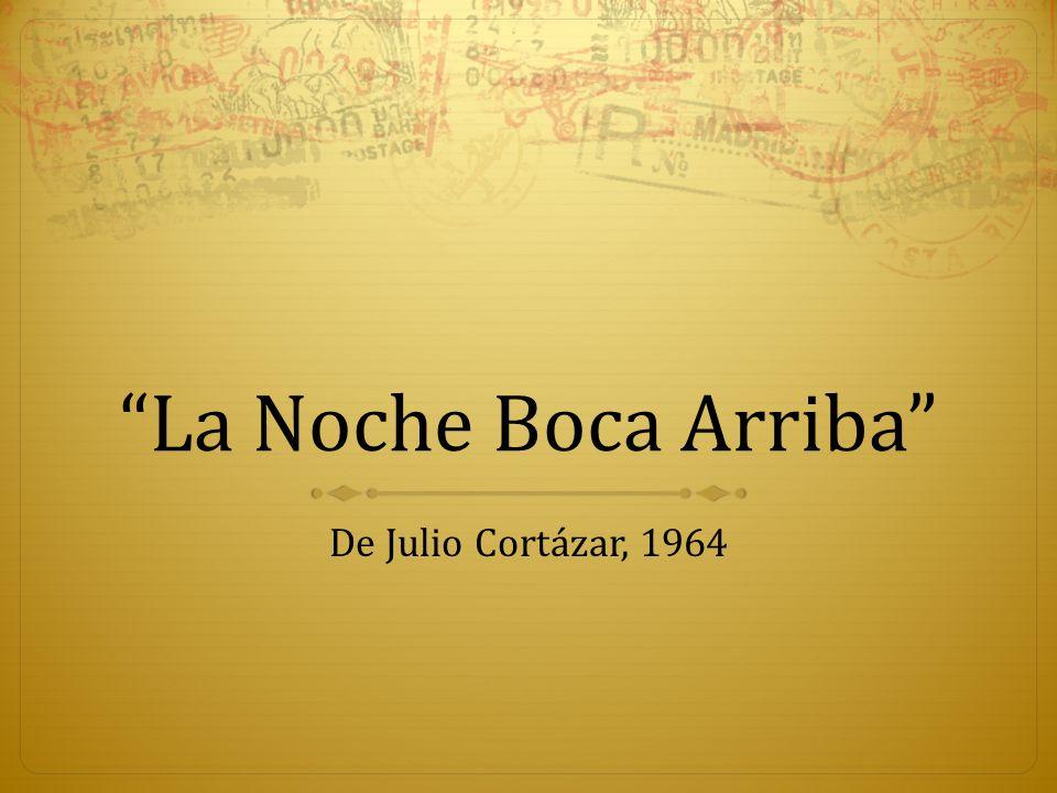 La Noche Boca Arriba De Julio Cortázar, 1964