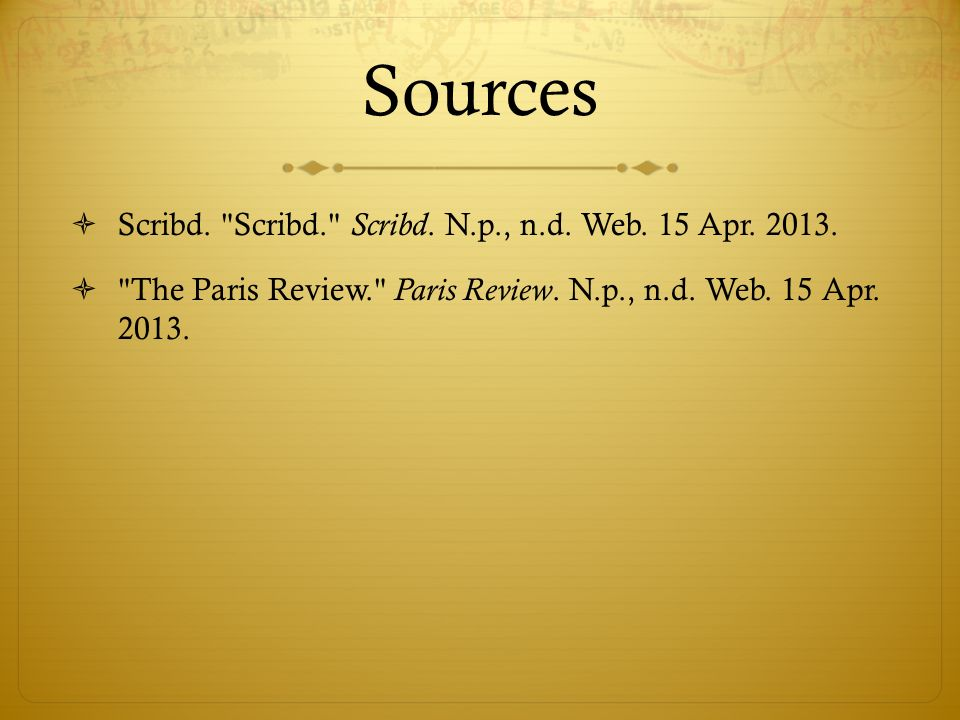 Sources Scribd. Scribd. Scribd. N.p., n.d. Web. 15 Apr. 2013.