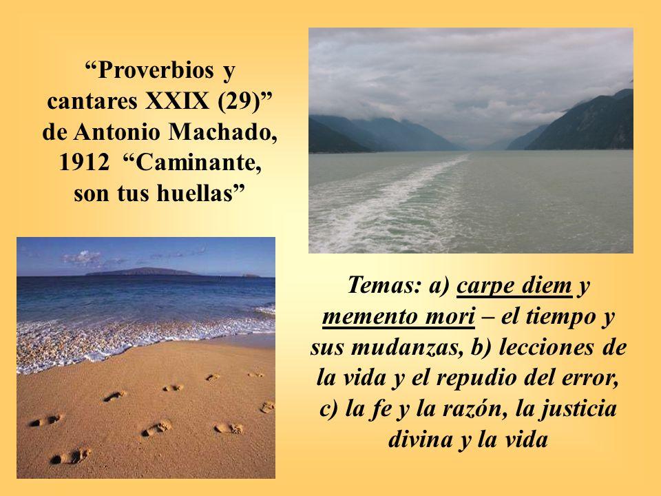 Proverbios y cantares XXIX (29) de Antonio Machado, 1912 Caminante, son tus huellas