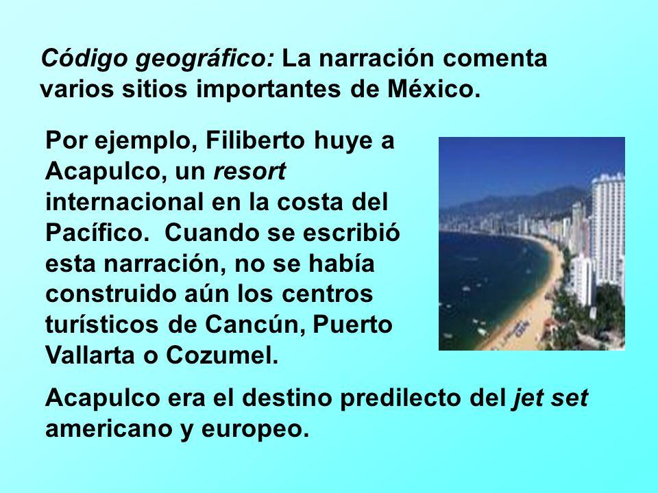 Código geográfico: La narración comenta varios sitios importantes de México.