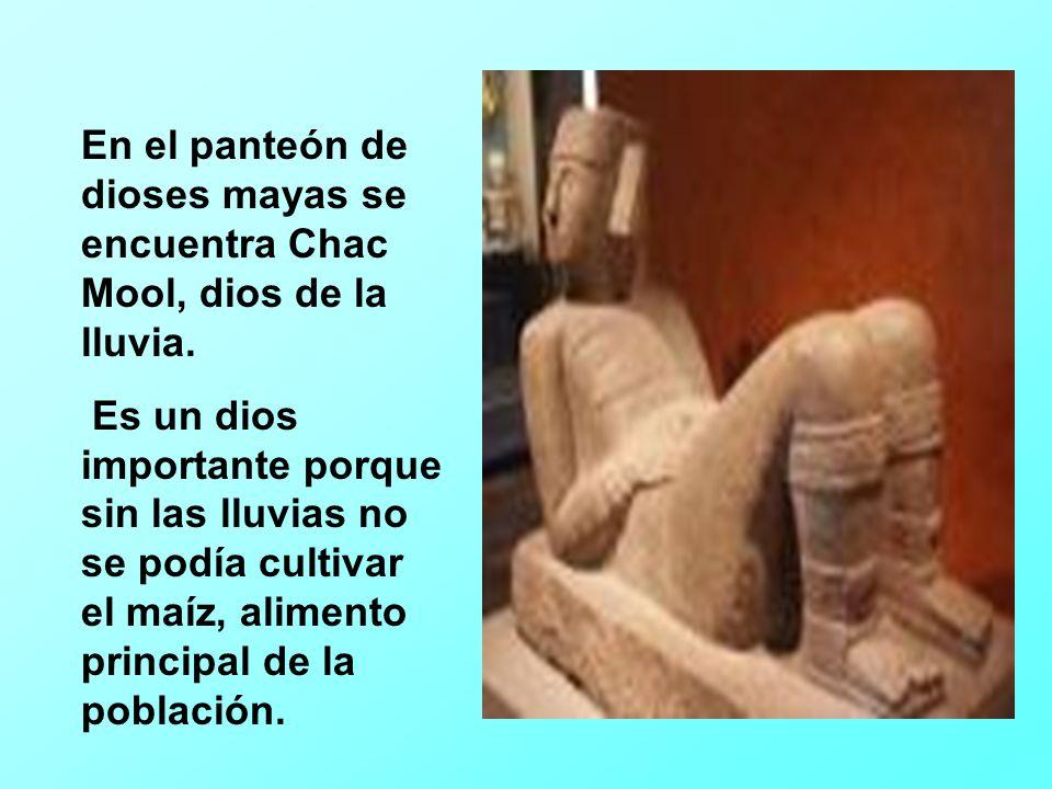 En el panteón de dioses mayas se encuentra Chac Mool, dios de la lluvia.