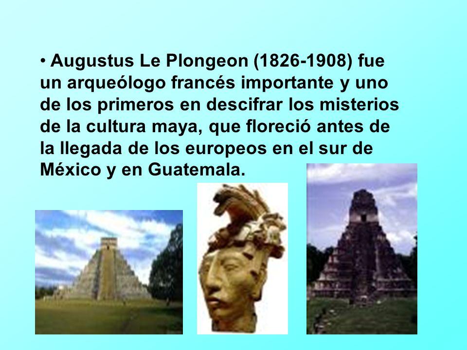 Augustus Le Plongeon (1826-1908) fue un arqueólogo francés importante y uno de los primeros en descifrar los misterios de la cultura maya, que floreció antes de la llegada de los europeos en el sur de México y en Guatemala.