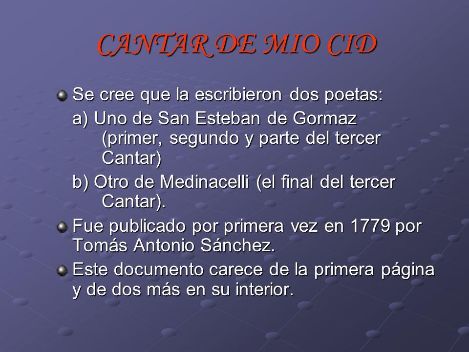 CANTAR DE MIO CID Se cree que la escribieron dos poetas: