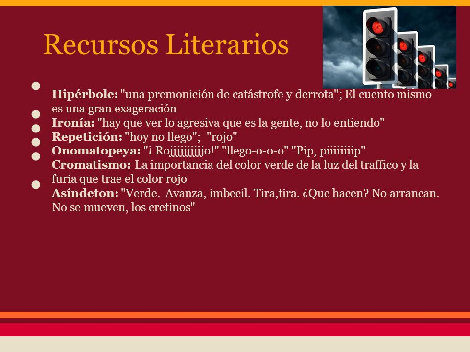 Recursos Literarios Hipérbole: una premonición de catástrofe y derrota ; El cuento mismo es una gran exageración.