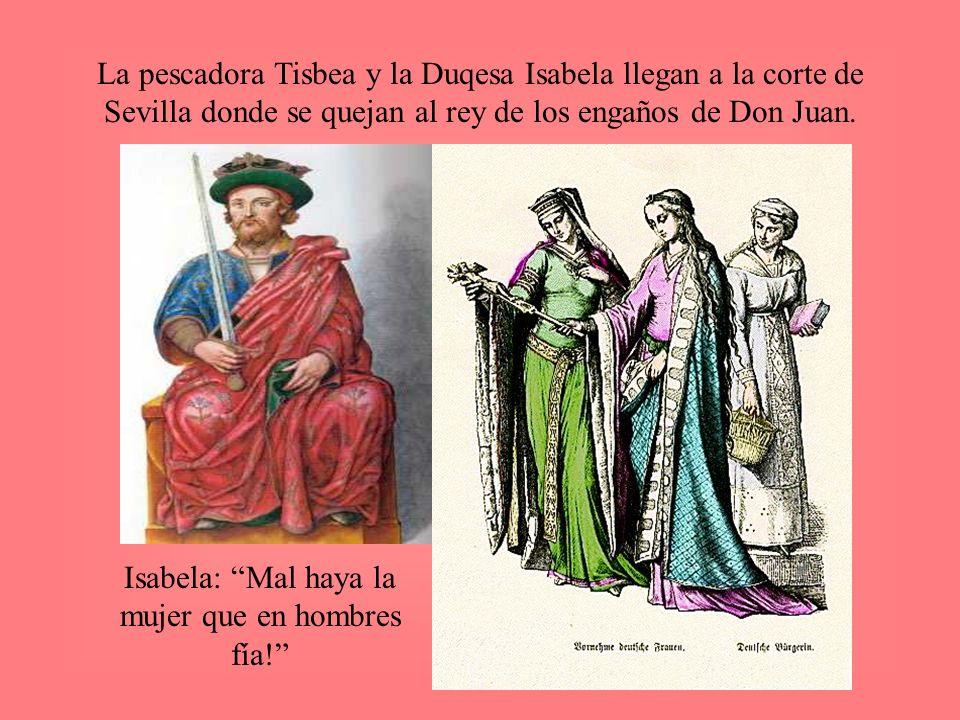 Isabela: Mal haya la mujer que en hombres fía!
