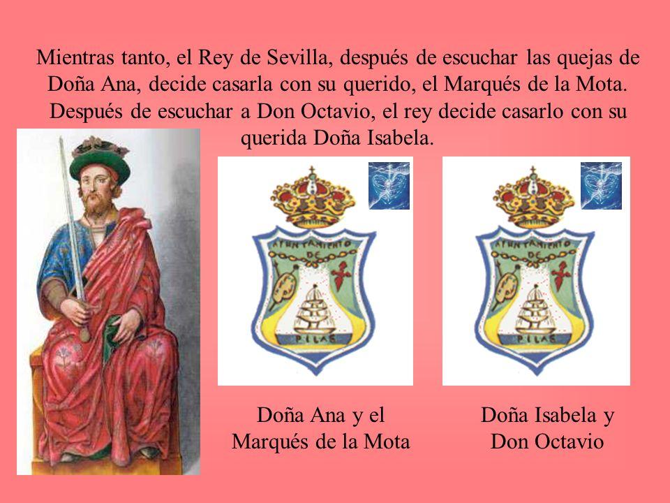 Doña Ana y el Marqués de la Mota Doña Isabela y Don Octavio