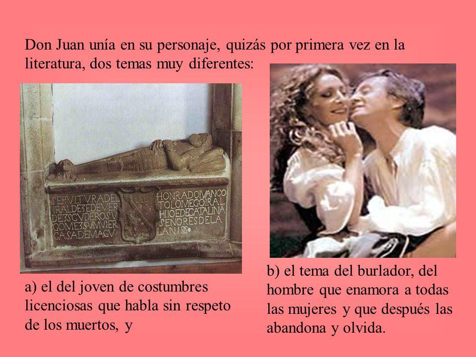 Don Juan unía en su personaje, quizás por primera vez en la literatura, dos temas muy diferentes: