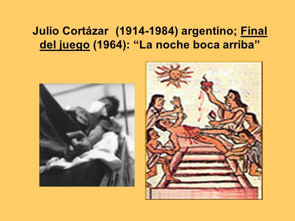 Julio Cortázar (1914-1984) argentino; Final del juego (1964): La noche boca arriba