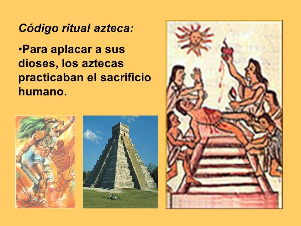 Código ritual azteca: Para aplacar a sus dioses, los aztecas practicaban el sacrificio humano.