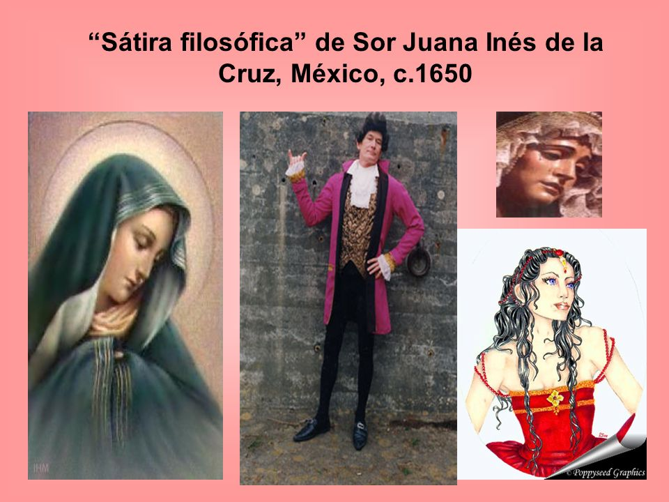 Sátira filosófica de Sor Juana Inés de la Cruz, México, c.1650
