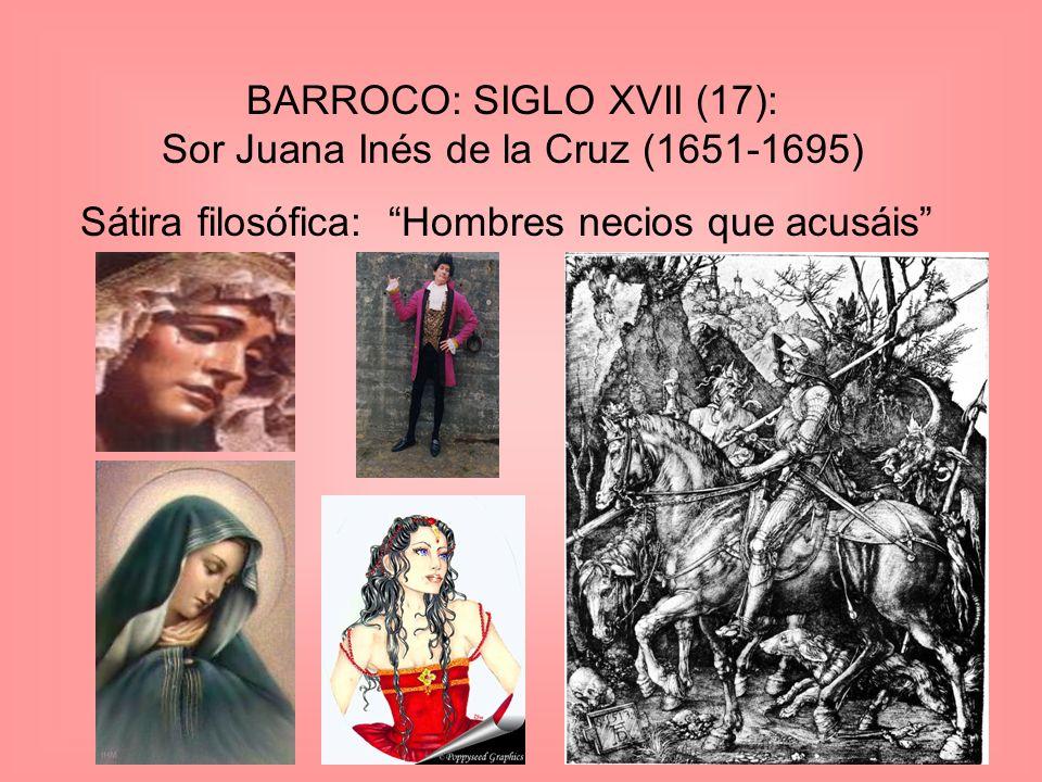 BARROCO: SIGLO XVII (17): Sor Juana Inés de la Cruz (1651-1695)