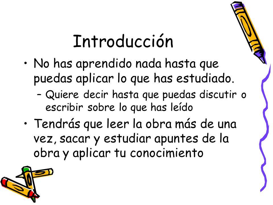Introducción No has aprendido nada hasta que puedas aplicar lo que has estudiado.