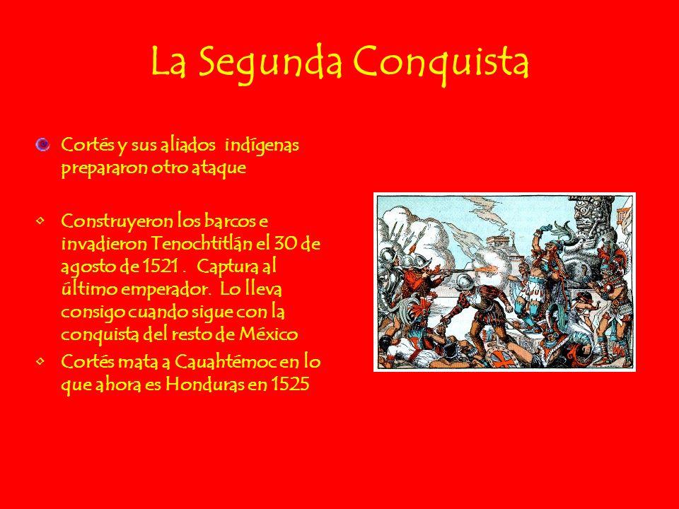 La Segunda Conquista Cortés y sus aliados indígenas prepararon otro ataque.