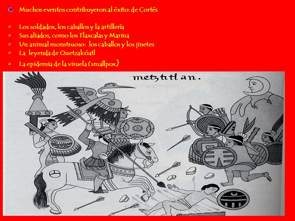 Muchos eventos contribuyeron al éxito: de Cortés