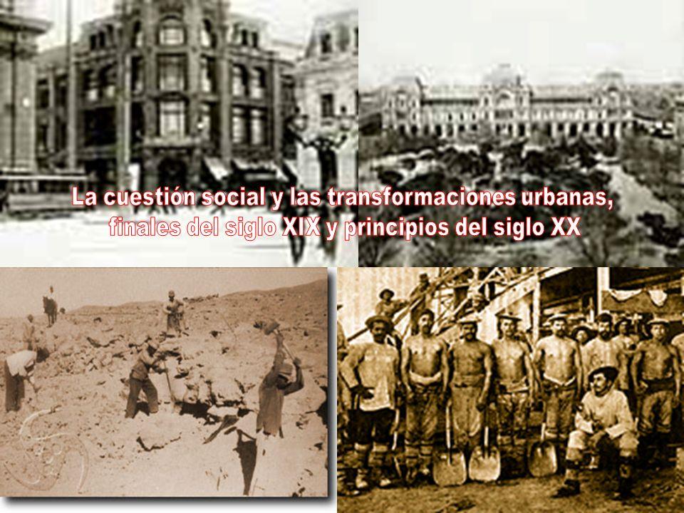 La La cuestión social y las transformaciones urbanas,