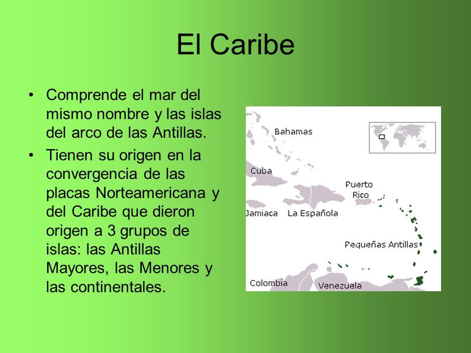 El Caribe Comprende el mar del mismo nombre y las islas del arco de las Antillas.
