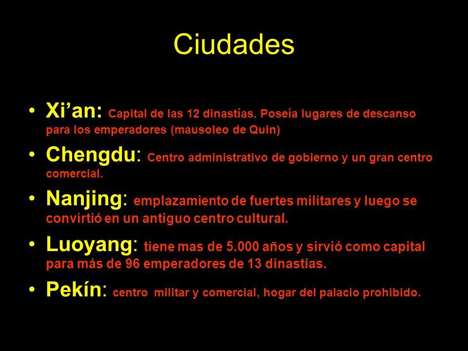 Ciudades Xi'an: Capital de las 12 dinastías. Poseía lugares de descanso para los emperadores (mausoleo de Quin)