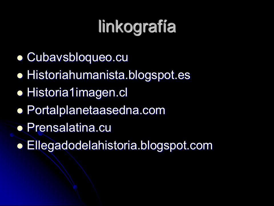 linkografía Cubavsbloqueo.cu Historiahumanista.blogspot.es