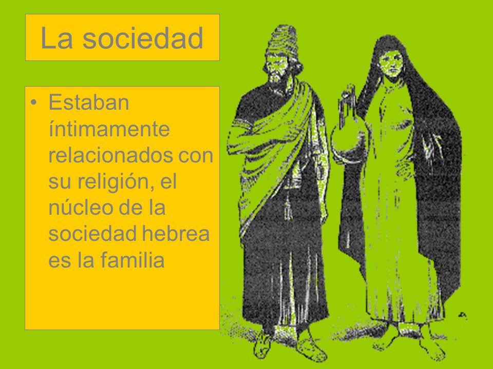 La sociedad Estaban íntimamente relacionados con su religión, el núcleo de la sociedad hebrea es la familia.