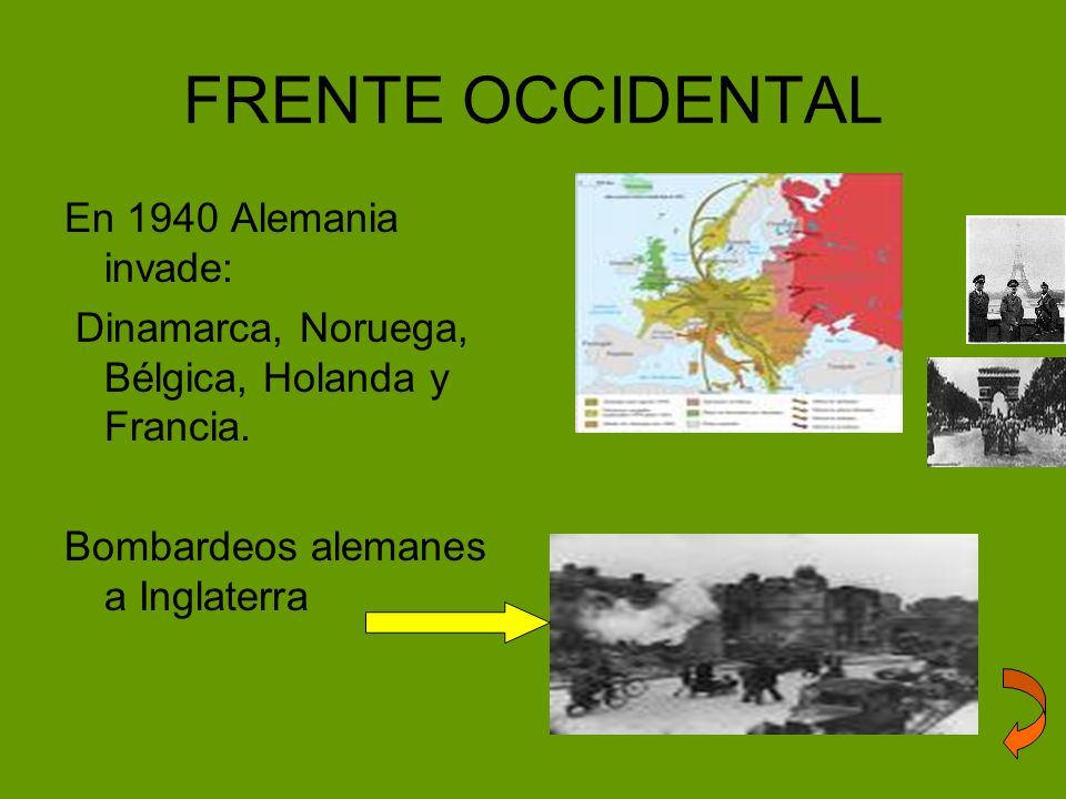 FRENTE OCCIDENTAL En 1940 Alemania invade: