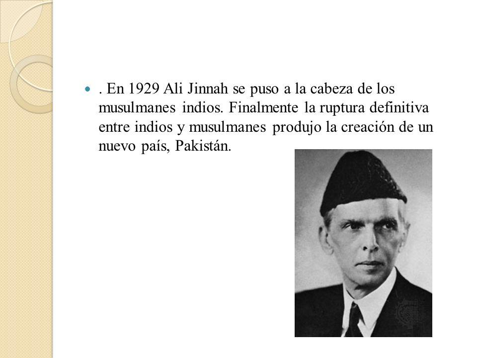 En 1929 Ali Jinnah se puso a la cabeza de los musulmanes indios