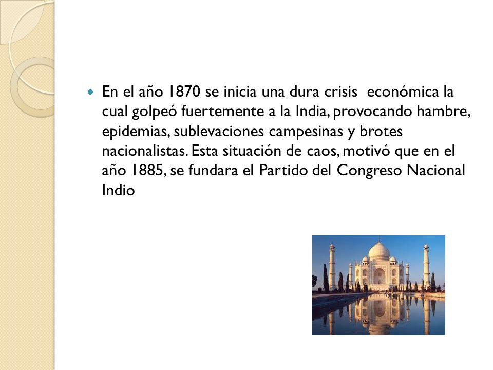 En el año 1870 se inicia una dura crisis económica la cual golpeó fuertemente a la India, provocando hambre, epidemias, sublevaciones campesinas y brotes nacionalistas.
