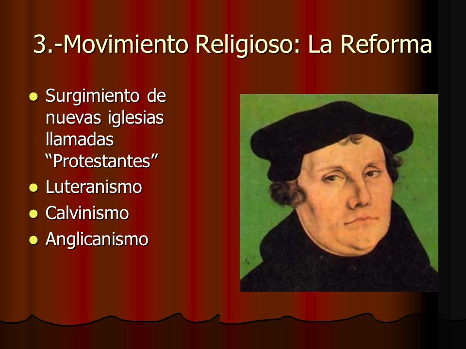 3.-Movimiento Religioso: La Reforma