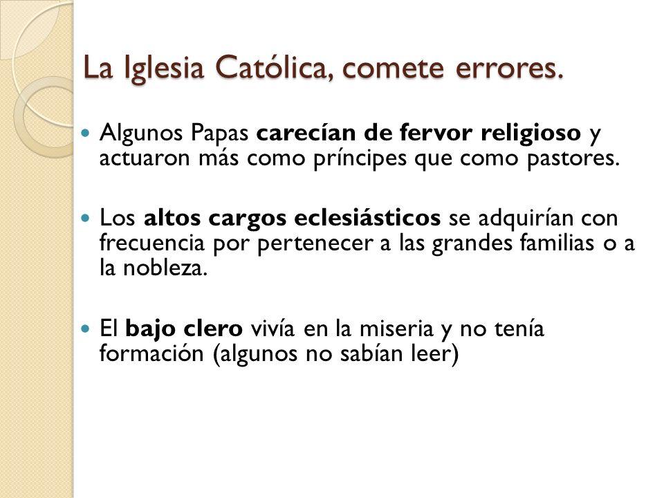 La Iglesia Católica, comete errores.