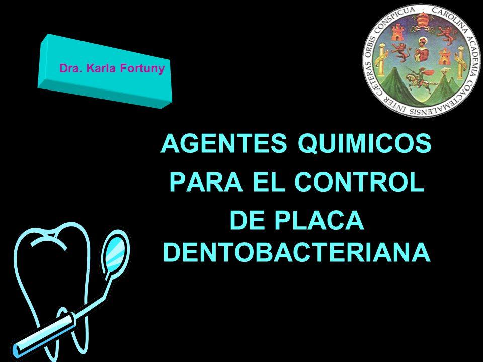 AGENTES QUIMICOS PARA EL CONTROL DE PLACA DENTOBACTERIANA