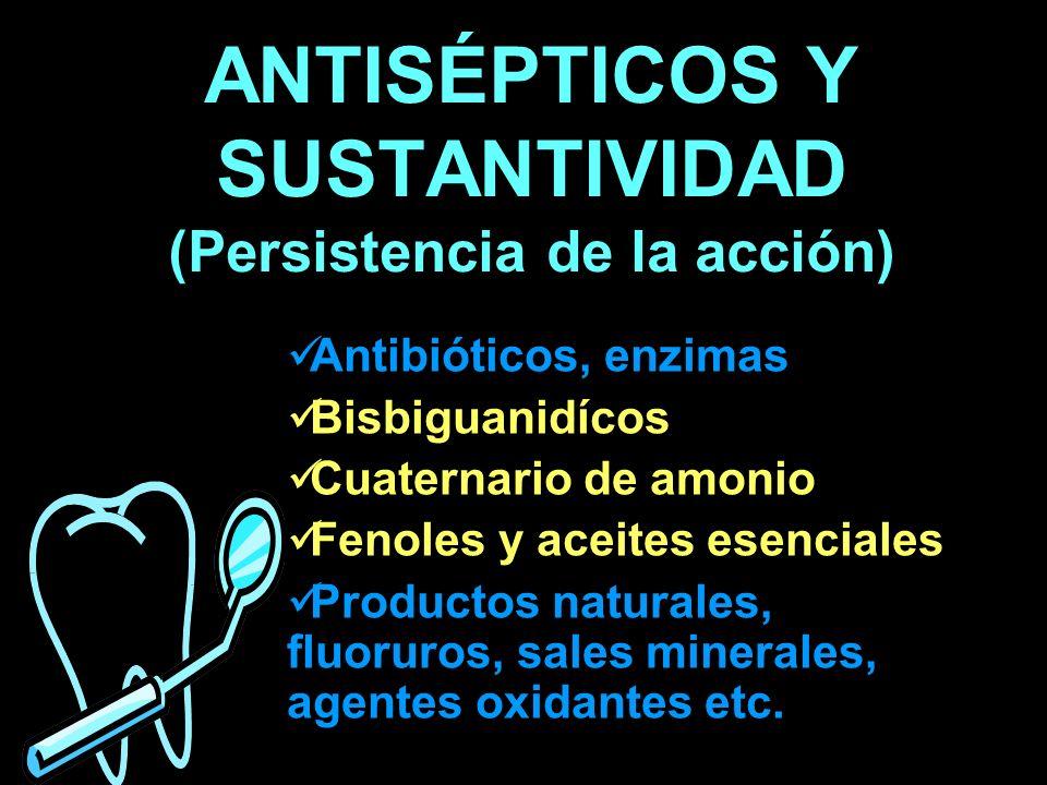 ANTISÉPTICOS Y SUSTANTIVIDAD (Persistencia de la acción)