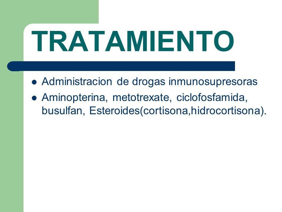 TRATAMIENTO Administracion de drogas inmunosupresoras
