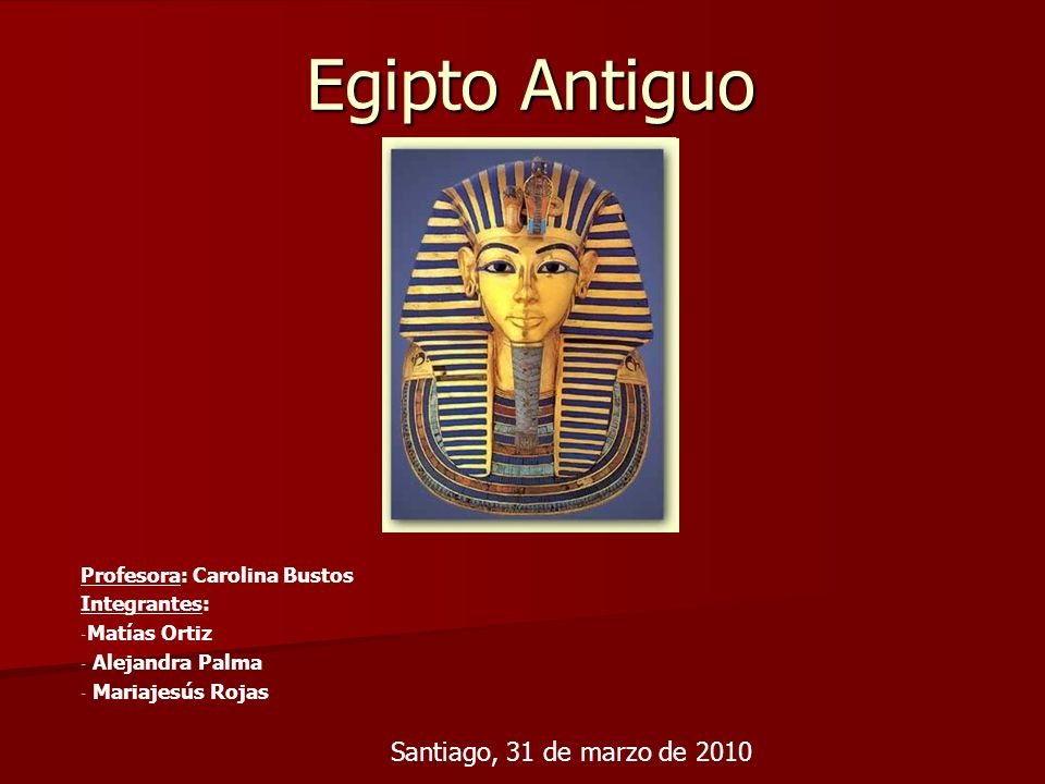 Egipto Antiguo Santiago, 31 de marzo de 2010