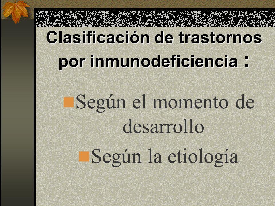 Clasificación de trastornos por inmunodeficiencia :