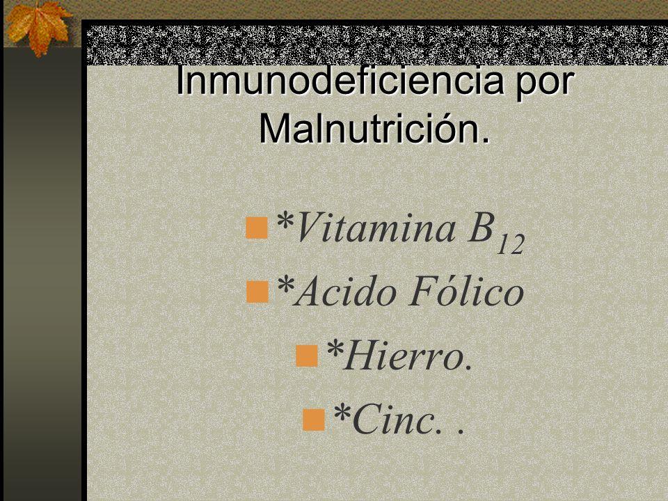 Inmunodeficiencia por Malnutrición.