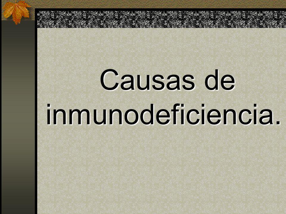 Causas de inmunodeficiencia.