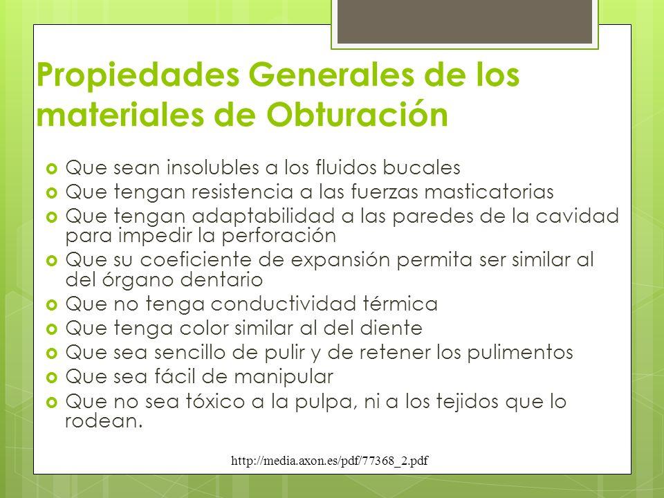 Propiedades Generales de los materiales de Obturación