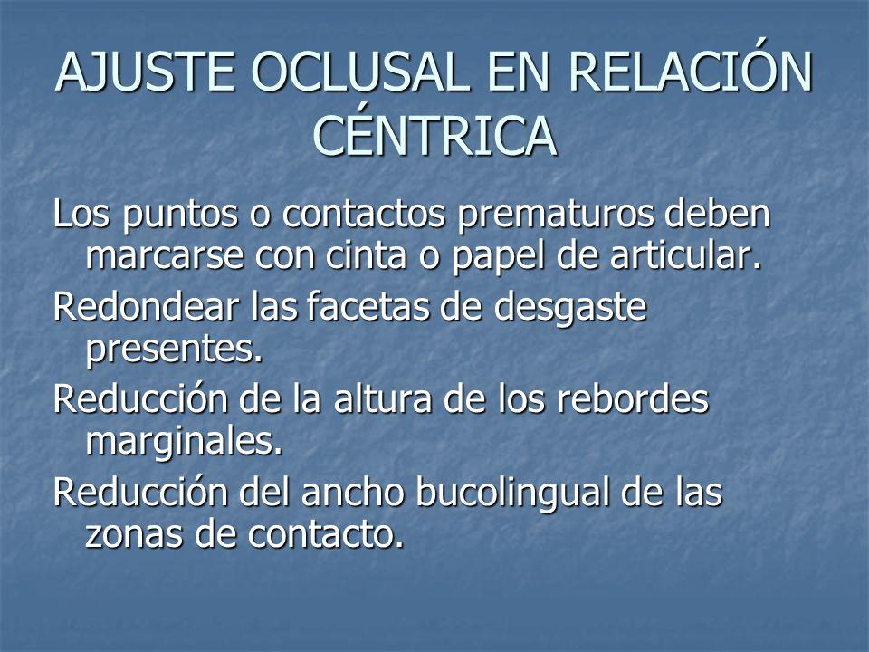 AJUSTE OCLUSAL EN RELACIÓN CÉNTRICA