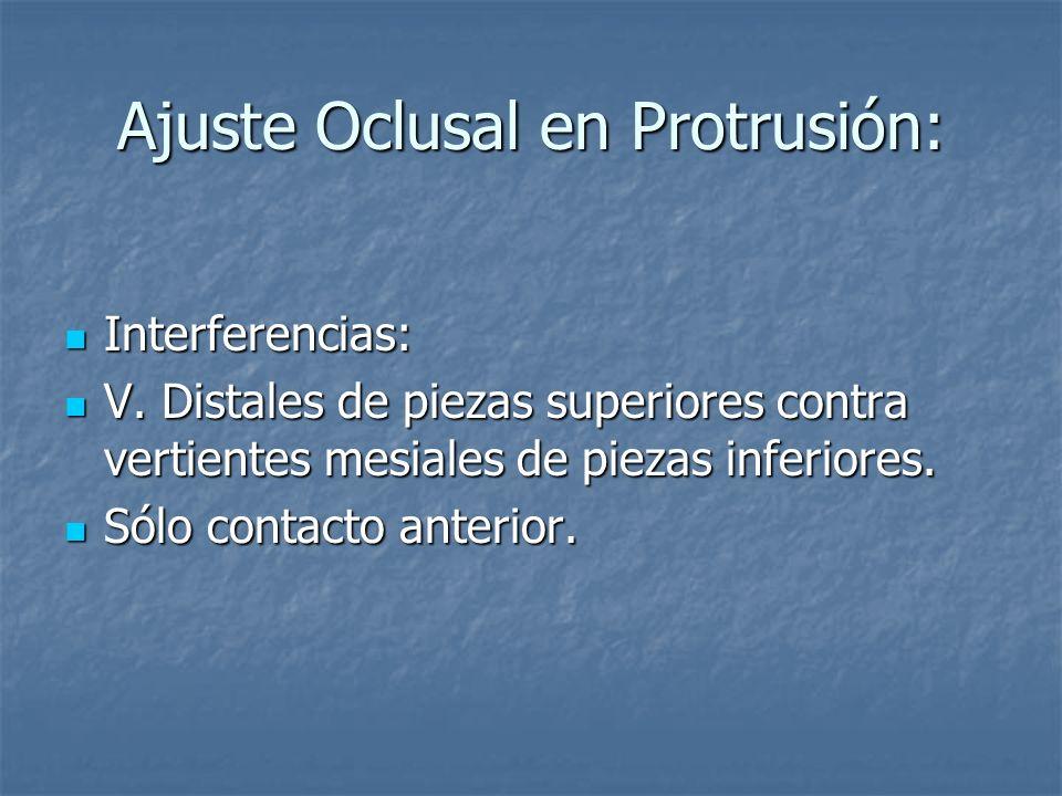 Ajuste Oclusal en Protrusión:
