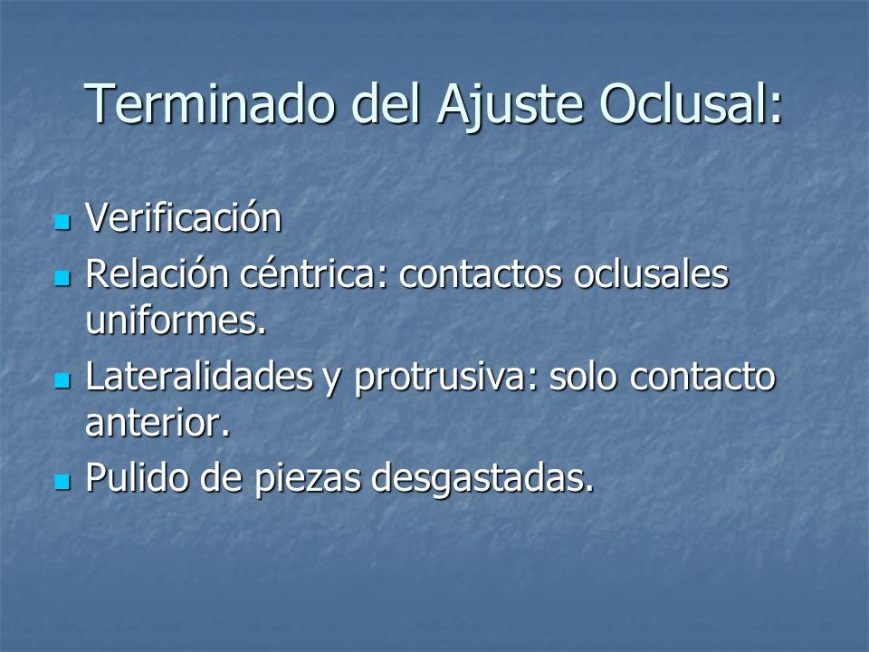 Terminado del Ajuste Oclusal: