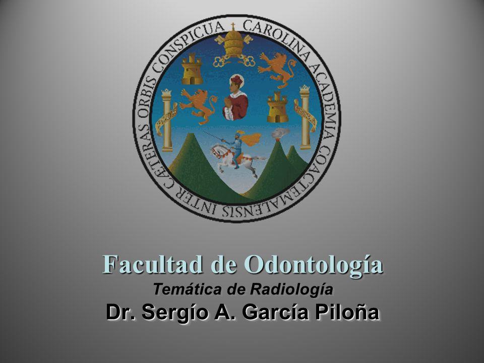 Facultad de Odontología Temática de Radiología Dr. Sergío A