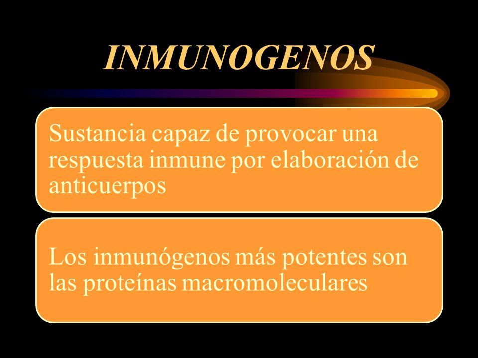 INMUNOGENOSSustancia capaz de provocar una respuesta inmune por elaboración de anticuerpos.