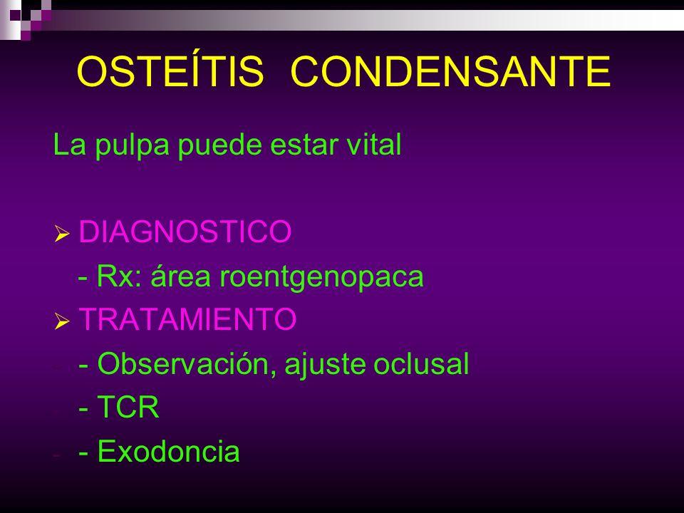 OSTEÍTIS CONDENSANTE La pulpa puede estar vital DIAGNOSTICO